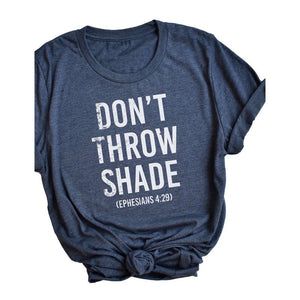 DON'T THROW SHADE TEE
