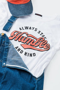 ALWAYS STAY HUMBLE AND KIND TEE