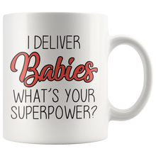 Load image into Gallery viewer, I Deliver Babies What's Your Superpower