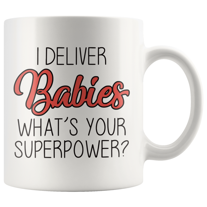 I Deliver Babies What's Your Superpower