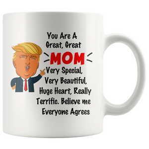 Trump you are a great great mom very special