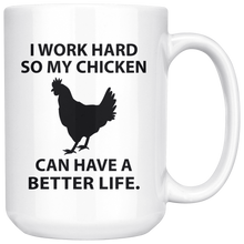Load image into Gallery viewer, I work hard so my chicken can have a better life