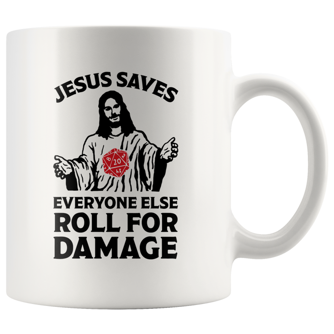 Jesus Saves Everyone Else Roll For Damage