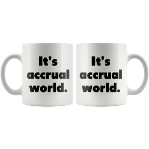It's accrual world, accountant, auditor, CPA