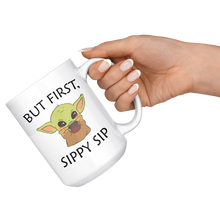 Load image into Gallery viewer, But First Sippy Sip