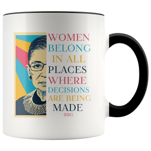Ruth Bader Ginsburg Mug, Women Belong In All Places Where Decisions Are Being Made