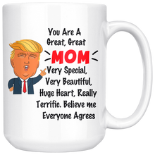 Load image into Gallery viewer, Trump you are a great great mom very special