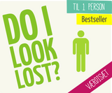 Do I look lost? - sæt til 1 pers.