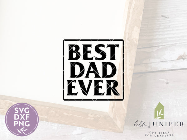 Best Dad Ever SVG, Father's Day Cutting Files