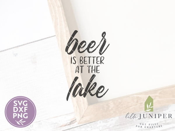 Beer is Better at the Lake SVG Files, Digital Cut Files