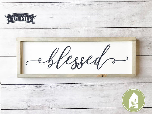 Blessed SVG Files, Farmhouse Cutting Files