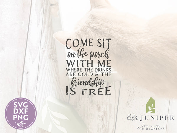 Come Sit on the Porch with Me SVG Files, Farmhouse Cutting Files