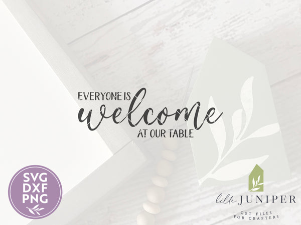 Everyone is Welcome at Our Table SVG Files, Farmhouse SVG