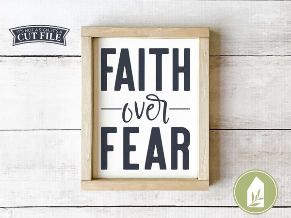 Faith Over Fear SVG Files, Farmhouse Christian SVG