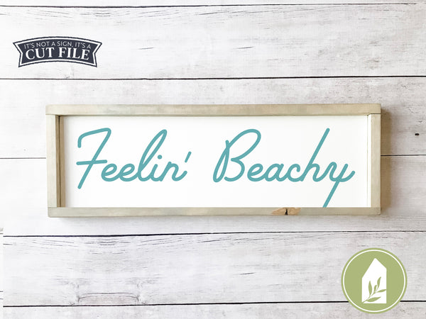 Feelin' Beachy SVG Files, Summer Cut Files