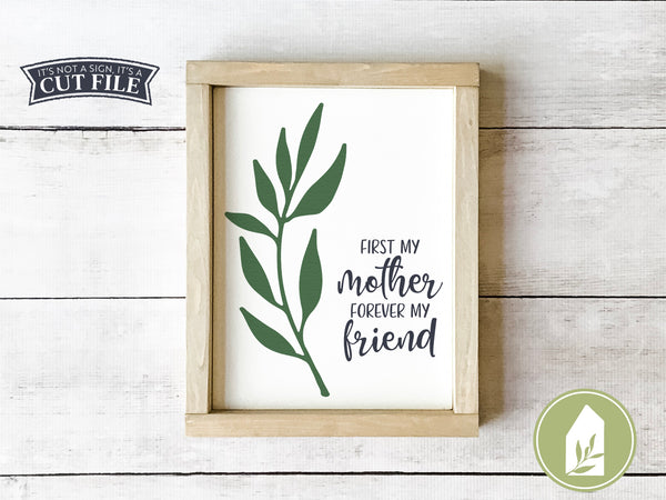First My Mother Forever My Friend SVG Files, Botanical Cut Files