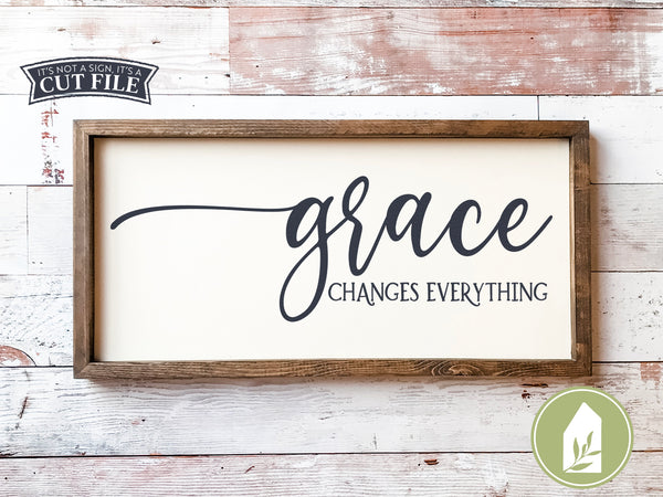 Grace Changes Everything SVG Files, Christian Cutting Files