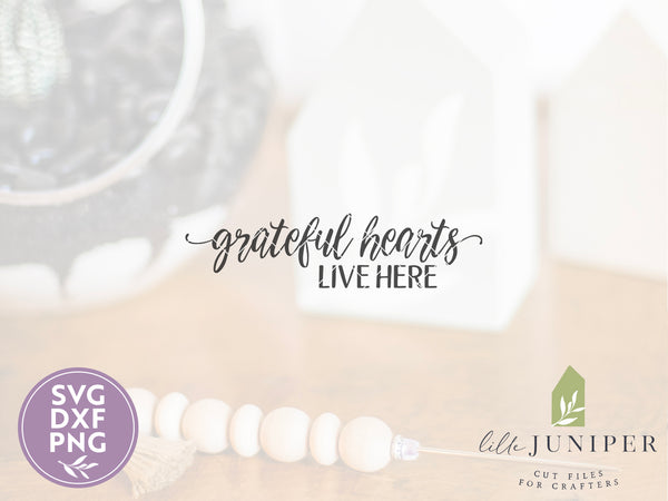Grateful Hearts Live Here, Farmhouse SVG Files