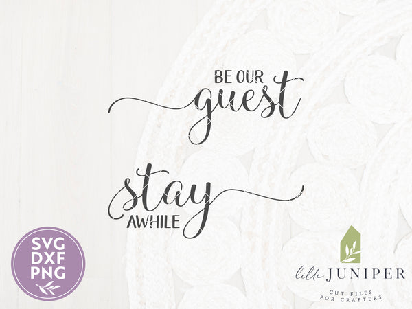 Be Our Guest Stay Awhile SVG Files, Farmhouse Cut Files