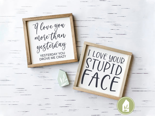 I Love You More Than Yesterday SVG Files, Funny Cutting Files