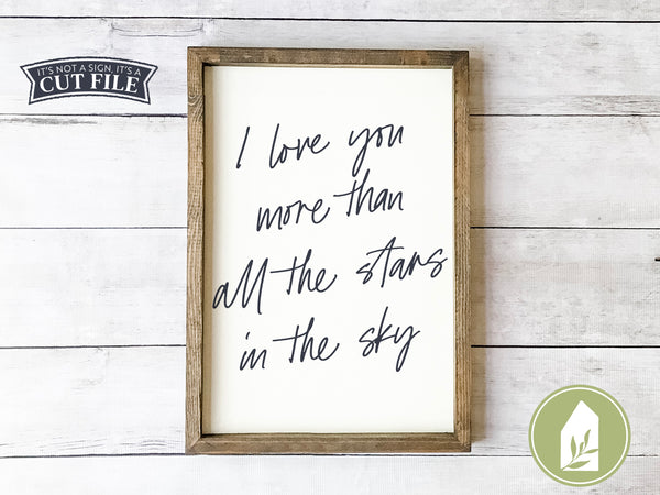 I Love You More Than All the Stars in the Sky, Farmhouse SVG Files