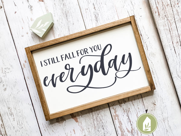 I Still Fall For You Everyday, Farmhouse SVG Files