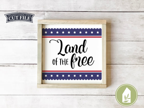 Land of the Free SVG Files, Patriotic Cutting Files