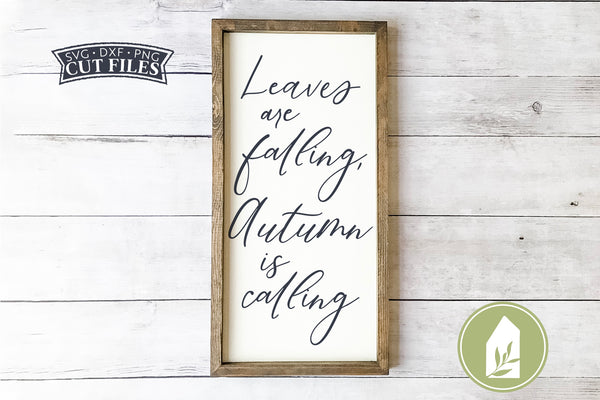 Leaves Are Falling Autumn Is Calling SVG Files, Farmhouse Fall SVG