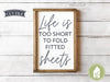 Life is Too Short to Fold Fitted Sheets SVG Files, Funny Laundry SVG
