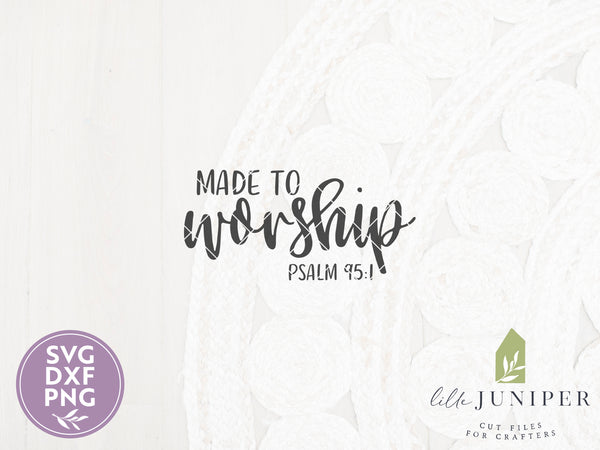 Made to Worship SVG Files, Psalm 95:1 Christian Cutting Files