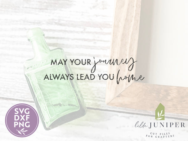 May Your Journey Always Lead You Home SVG Files, Farmhouse Cut Files