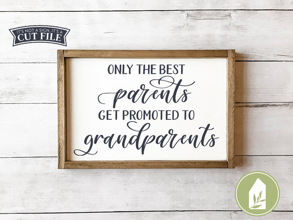 Only the Best Parents Get Promoted to Grandparents SVG Files, Mother's Day Cut Files