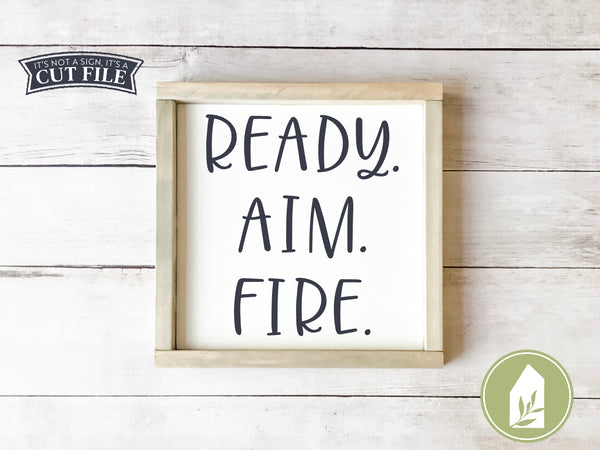 Ready Aim Fire, Farmhouse Bathroom SVG Files