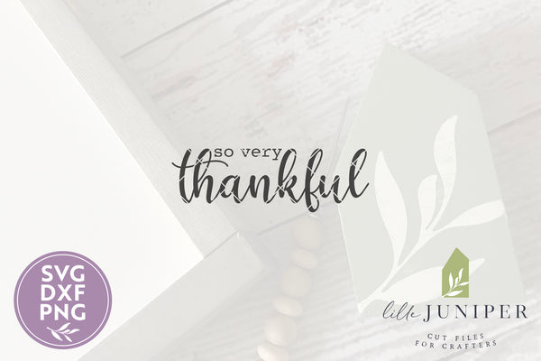 So Very Thankful SVG Files, Farmhouse Thanksgiving SVG