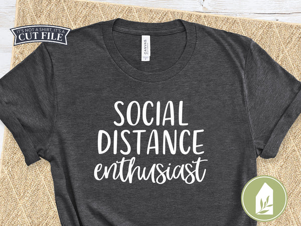 Social Distance Enthusiast SVG Files, T-Shirt Cutting Files