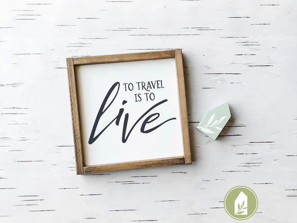 To Travel is to Live SVG Files, Camping Cut Files