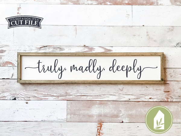 Truly Madly Deeply SVG Files, Romantic Cutting Files