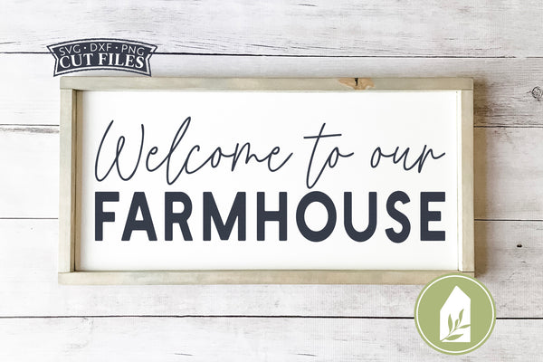 Welcome to Our Farmhouse SVG, Rustic SVG Files