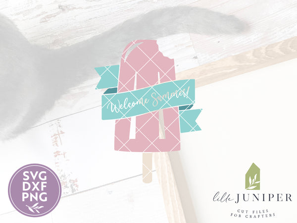 Welcome Summer SVG Files, Ice Pop Farmhouse Cut Files