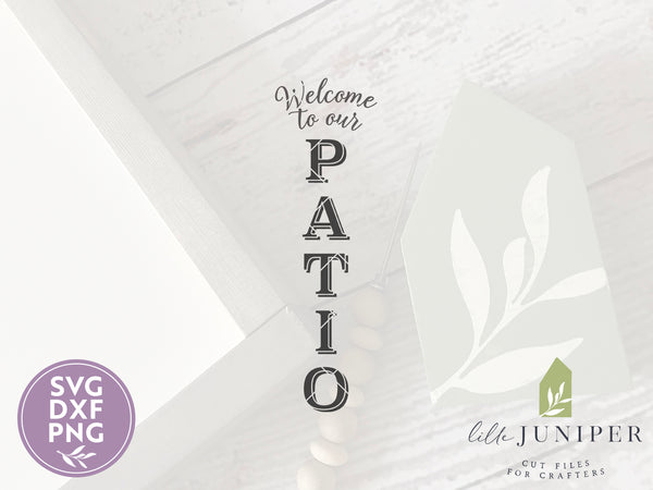 Welcome to Our Patio SVG Files, Vertical Sign SVG