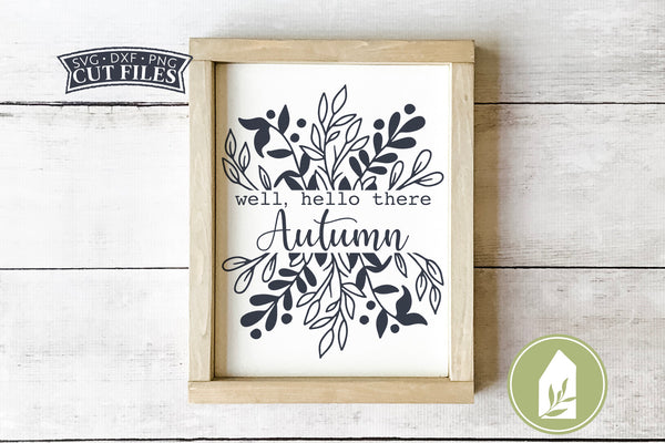 Well Hello There Autumn SVG Files, Farmhouse SVG