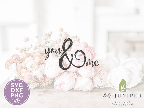 You & Me SVG Files, Valentine's Day Cutting Files
