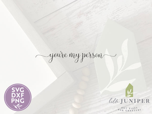 You're My Person SVG Files, Farmhouse SVG