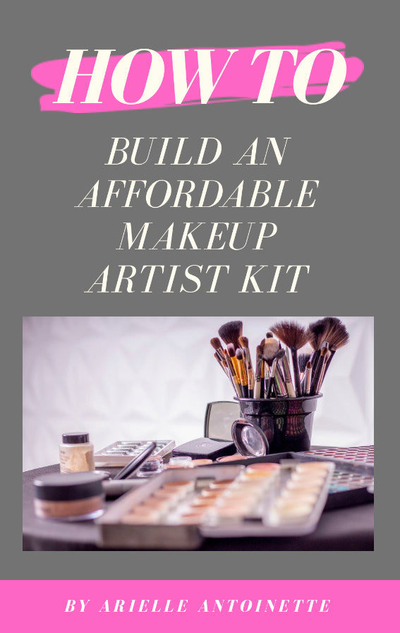 How To Build An Affordable Makeup Artist Kit Ebook
