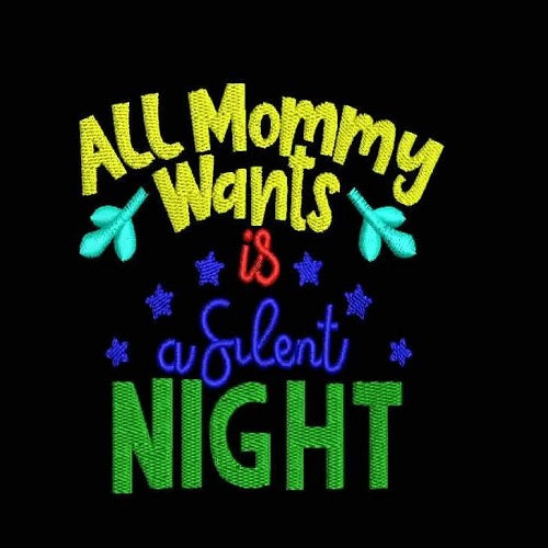 All Mommy Wants Is A Silent Night Machine Embroidery Designs 1058