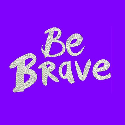 Be Brave Machine Embroidery Designs - Instant Download Filled Stitches Design 190