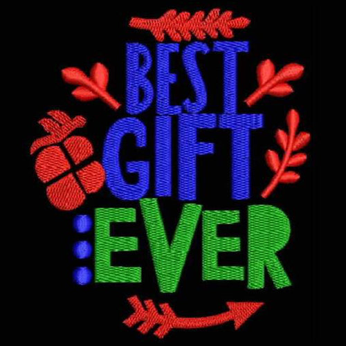 Best Gift Ever Machine Embroidery Designs