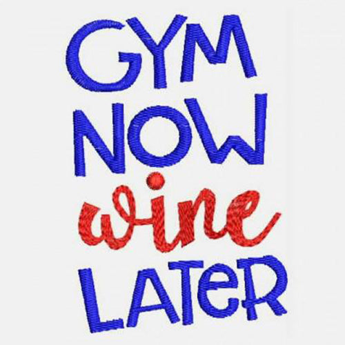 Gym now wine later Machine Embroidery Designs 410