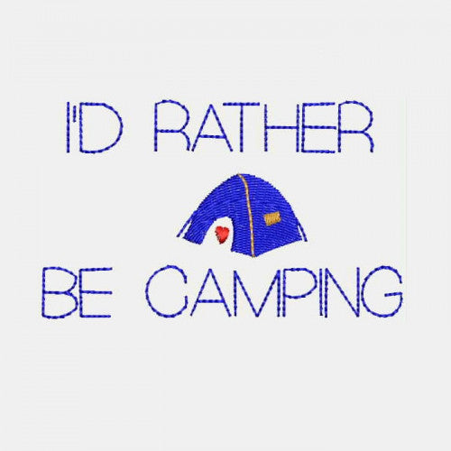 I'd Rather Be Camping Machine Embroidery Designs - Saying 416