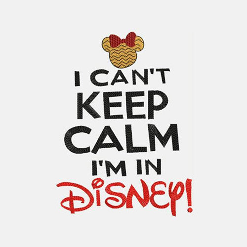 I cant keep calm i'm in disney Machine Embroidery Designs 141